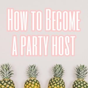 Other - How to Become a Party Host